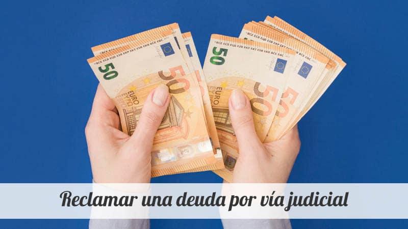 Reclamar una deuda por vía judicial
