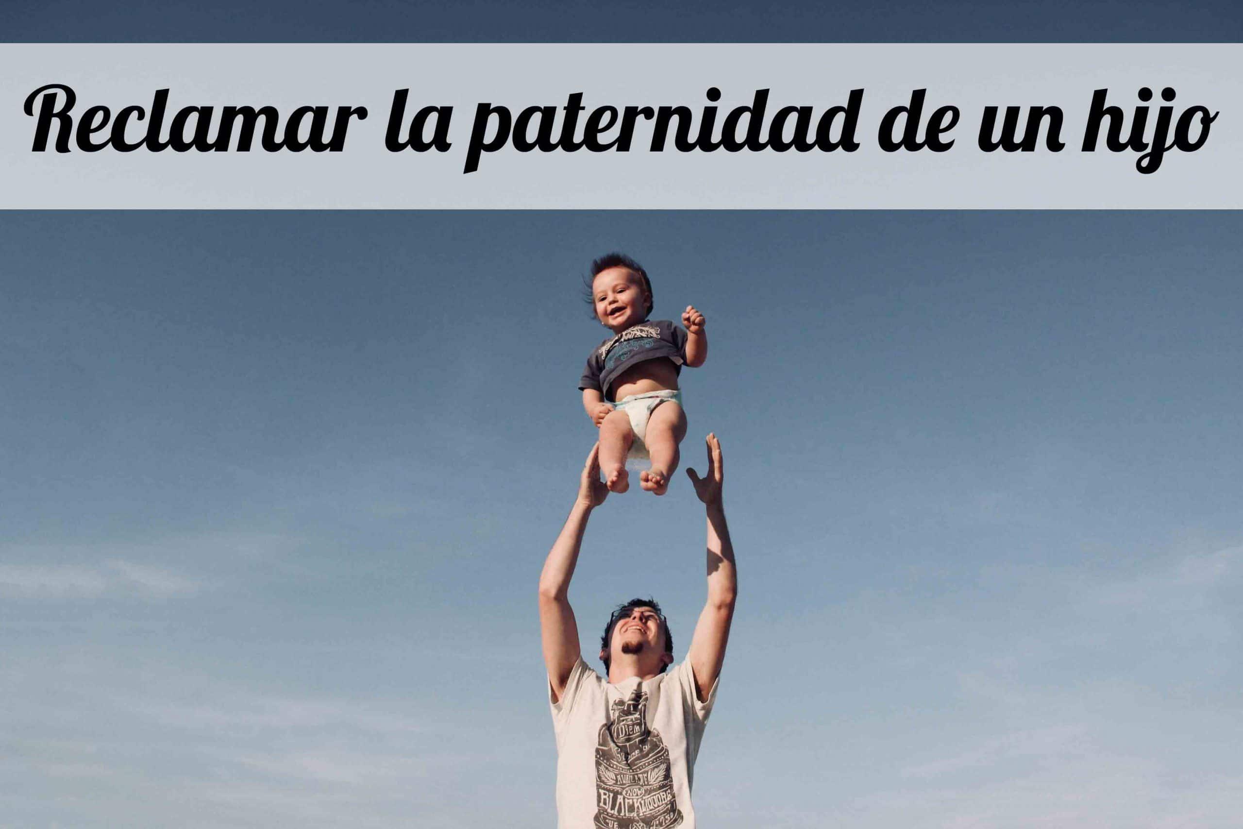 Reclamar la paternidad de un hijo